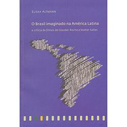 O Brasil Imaginado na América Latina: a Crítica de Filmes de Glauber Rocha e Walter Salles