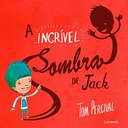 Incrivel Sombra de Jack, a (2013 - Edição 1)
