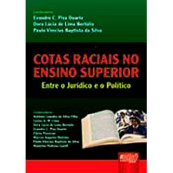 Cotas Raciais no Ensino Superior - Entre o Juridico e o Politico