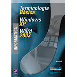 Informatica - Terminologia Basica, Windows Xp e Office Word 2003