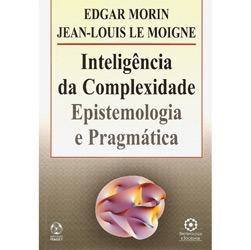 Inteligência da Complexidade - Epistemologia e Pragmática