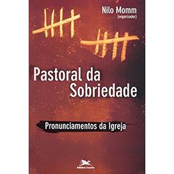 Pastoral da Sobriedade: Pronunciamentos da Igreja