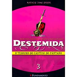 Destemida: o Tesouro do Castelo do Pântano - Aventuras Fascinantes de uma Garota Corajosa - Vol. 3
