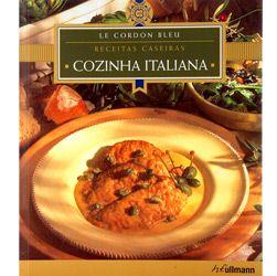 Le Cordon Bleu: Cozinha Italiana: Receitas Caseiras