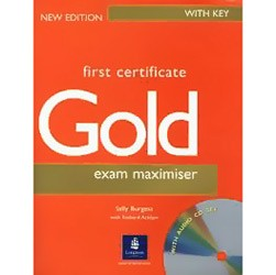 First Certificate Gold - Exam Maximiser With Key New Edition