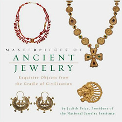 Masterpieces Of Ancient Jewelry - Exquisite Objects From The Cradle Of Civilization
