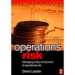 Operations Risk - Managing a Key Component Of Operational Risk