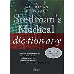 The American Heritageâ® Stedman's Medical Dictionary