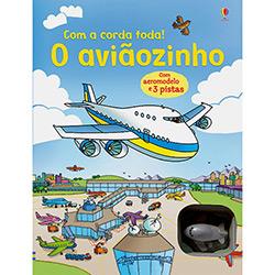 O Aviãozinho: Com a Corda Toda!