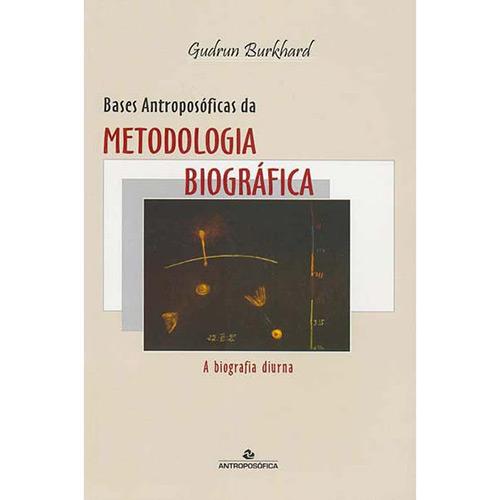 Bases Antroposóficas da Metodologia Biográfica: a Biografia Diurna