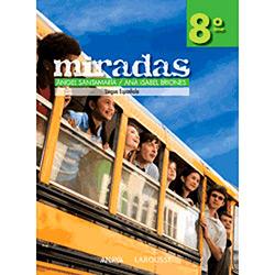 Coleção Miradas - Língua Espanhola 8â° Ano