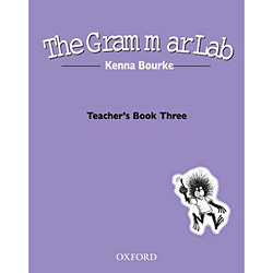 Grammar Lab, The - Teachers Book Three