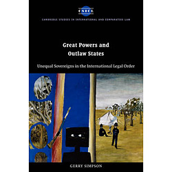 Great Powers And Outlaw States - Unequal Sovereigns In The International Legal Order