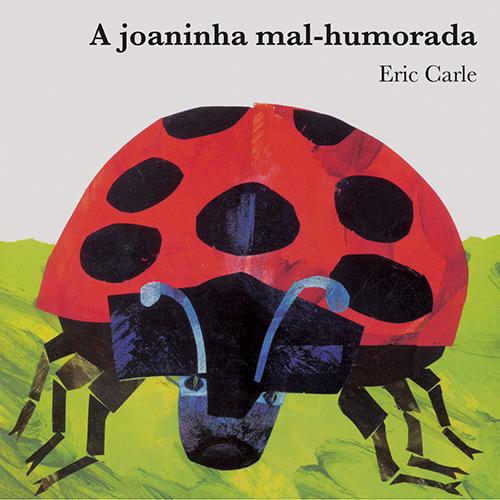 Joaninha Mal-humorada, A