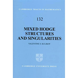 Mixed Hodge Structures And Singularities - Cambridge Tracts In Mathematics