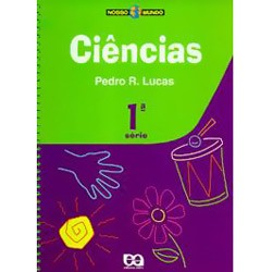 Nosso Mundo: Ciências - Vol. 1