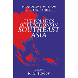 Politics Of Elections In Southeast Asia, The
