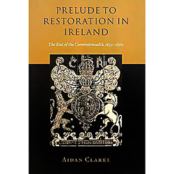 Prelude To Restoration In Ireland - The End Of The Commonwealth