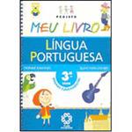 Projeto Meu Livro: Língua Portuguesa - 3⪠Série - 1⺠Grau