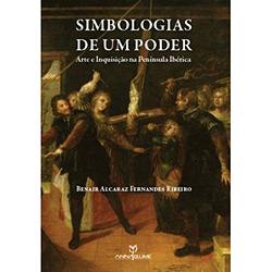 Simbologias de um Poder - Arte e Inquisição na Península Ibéricasimbologias de um Poder - Arte e Inquisição na Península Ibérica