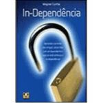 In-dependência - Aprenda a Se Livrar das Drogas