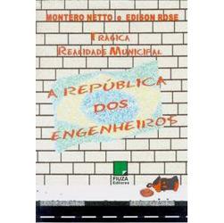 Trágica Realidade Municipal - a República dos Engenheiros