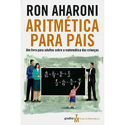 Aritmética para Pais: um Livro para Adultos Sobre a Matemática das Crianças