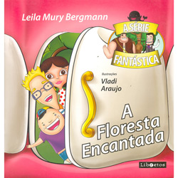 Floresta Encantada, a - a Série Fantástica