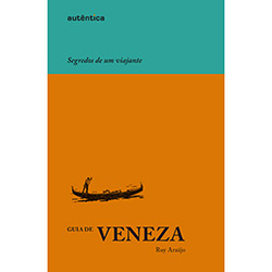 Guia de Veneza - Segredos de um Viajante