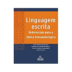 Linguagem Escrita Referenciais para Clinica Fonoau
