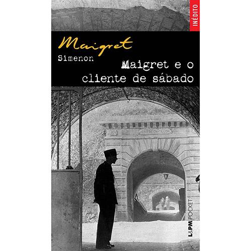 Maigret e Cliente de Sábado - Coleção L&pm Pocket