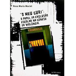 Meu Guri, O: o Papel da Exclusão Escolar na Gênese da Violência