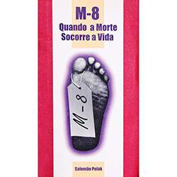 M - 8: Quando a Morte Socorre a Vida