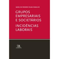 Grupos Empresariais e Societários. Incidências Laborais