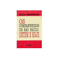 Companheiros de São Paulo - Ontem e Hoje