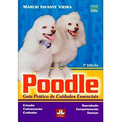 Poodle: Guia Prático de Cuidados Essenciais