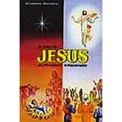 Vida de Jesus do Presépio à Ascenção, A