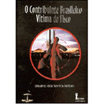 O Contribuinte Brasileiro Vítima do Fisco