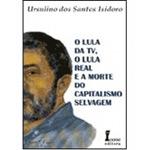 O Lula da Tv, o Lula Real e a Morte do Capitalismo Selvagem