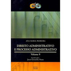 Direito Administrativo e Processo Administrativo - Vol. 9