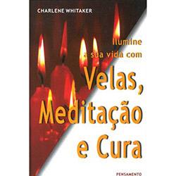 Ilumine a Sua Vida Com Velas, Meditação e Cura