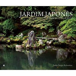Jardim Japonês - a Magia dos Jardins de Kyoto