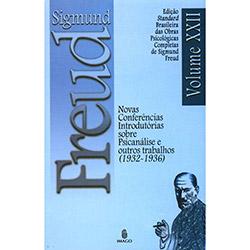 Novas Conferências Introdutórias Sobre Psicanálise e Outros Trabalhos (1932-1936) - Coleção Obras Psicológicas Completas de Sigmund Fre
