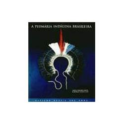 Plumaria Indigena Brasileira, A
