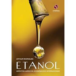 Etanol - Aspectos Jurídicos, Econômicos e Internacionais