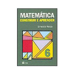 Matemática: Construir e Aprender - 6 Série - 1 Grau