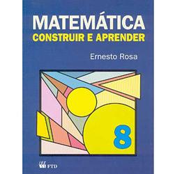 Matemática: Construir e Aprender - 8⪠Série - 1⺠Grau