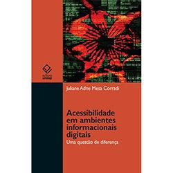 Acessibilidade em Ambientes Informacionais Digitais - uma Questão de Diferença