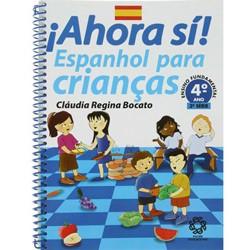 Ahora Sí! - Espanhol para Crianças - 4⺠Ano Ensino Fundamental