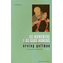 Momentos e os Seus Homens, os - Erving Goffman